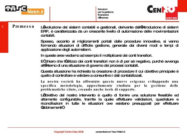 Premessa <ul><li>L'evoluzione dei sistemi contabili e gestionali, derivante dall'introduzione di sistemi ERP, è caratteriz...