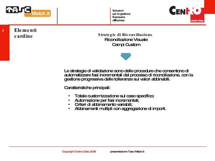 Elementi cardine <ul><li>Le strategie di validazione sono delle procedure che consentono di automatizzare fasi incremental...