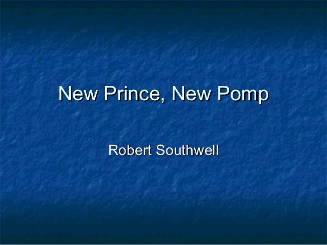 New Prince, New Pomp    Robert Southwell