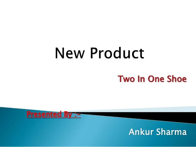 Two In One ShoePresented By :-                    Ankur Sharma