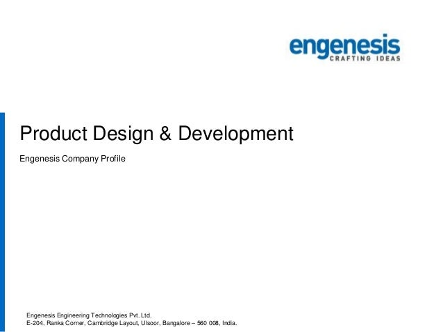 Product Design & Development Engenesis Company Profile  Engenesis Engineering Technologies Pvt. Ltd. E-204, Ranka Corner, ...