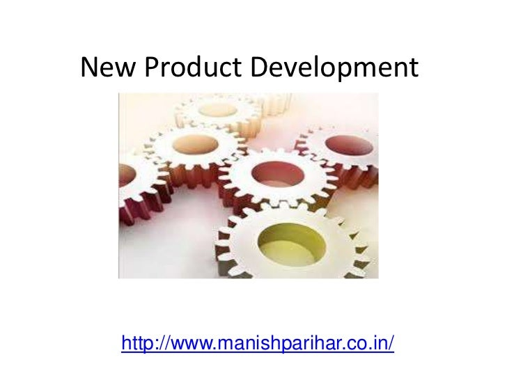 New Product Development  http://www.manishparihar.co.in/