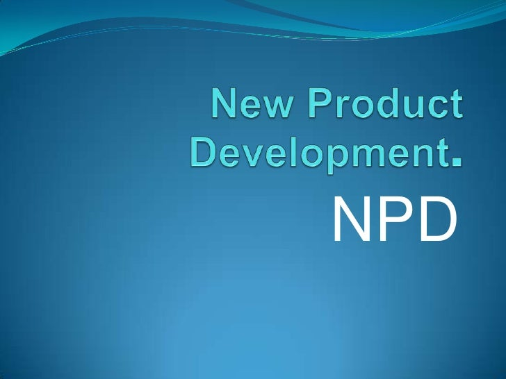 New Product Development.<br />NPD<br />