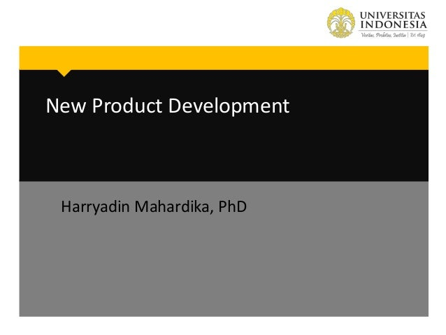 New Product Development  Harryadin Mahardika, PhD