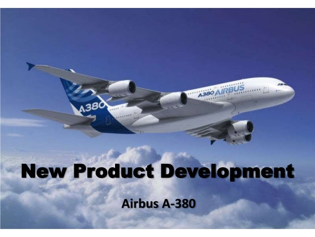 New Product Development        Airbus A-380