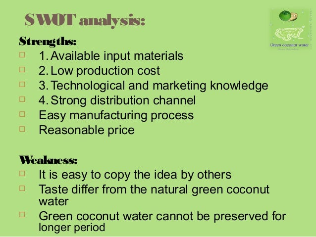 swot on coconut water The product is a type of coconut water which has been successful in america need essay sample on marketing plan for zico water and is developed from the swot analysis based on situational/environmental analysis.
