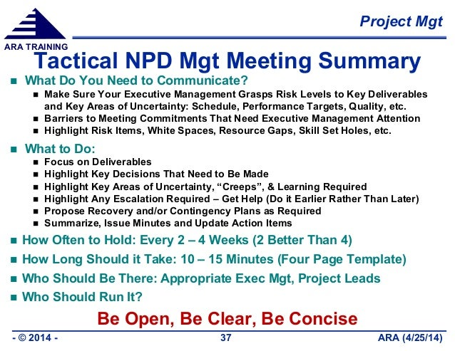 Project Mgt ARA (4/25/14)- © 2014 - 37 ARA TRAINING Tactical NPD Mgt Meeting Summary  What Do You Need to Communicate?  ...