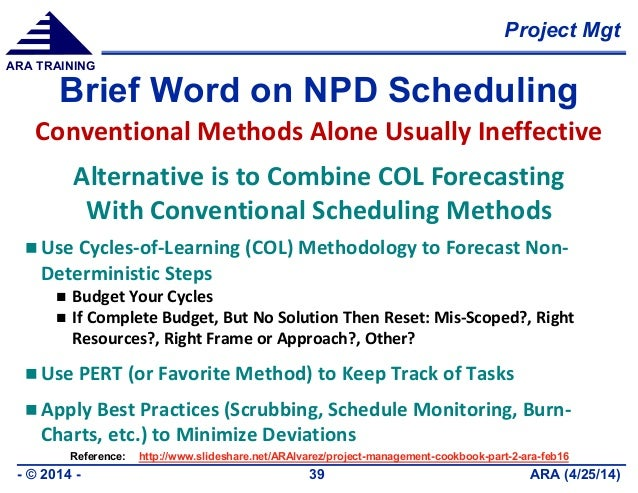 Project Mgt ARA (4/25/14)- © 2014 - 39 ARA TRAINING Brief Word on NPD Scheduling  Use Cycles-of-Learning (COL) Methodolog...