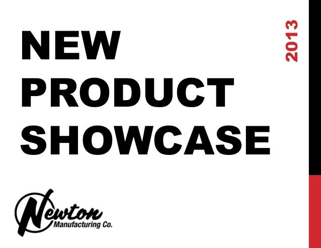 NEW           2013PRODUCTSHOWCASE