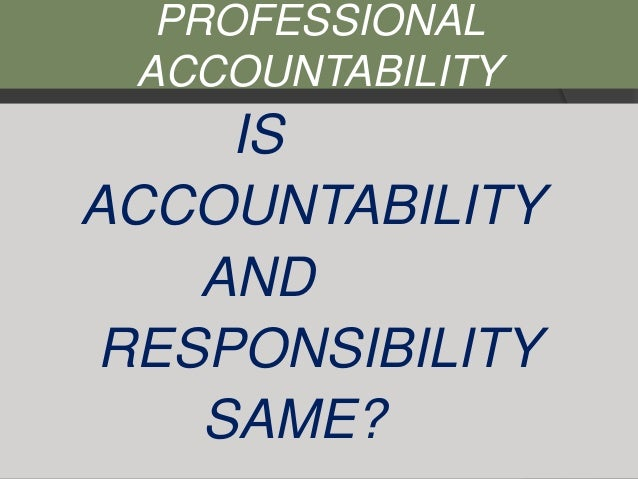"""professional accountability In many ways the following quote by william h murray sums up personal accountability – """"until one is committed, there is hesitancy, the chance to draw back concerning all acts of initiative (and creation), there is one elementary truth, the ignorance of which kills countless ideas and splendid plans: that the moment one definitely commits oneself, then providence."""