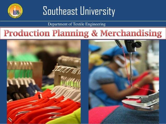 studies on the production of garments Production in this country in they offered ranges of garments to the retailer or wholesaler production planning in the clothing industry.