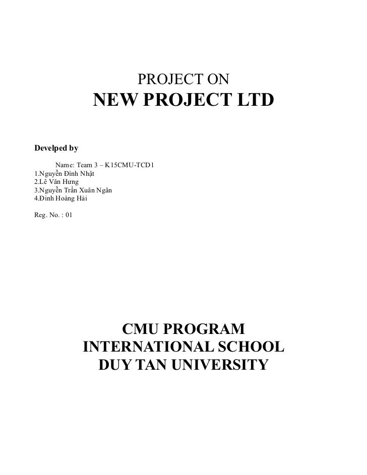 PROJECT ON                NEW PROJECT LTDDevelped by       Name: Team 3 – K15CMU-TCD11.Nguyễn Đình Nhật2.Lê Văn Hưng3.Nguy...