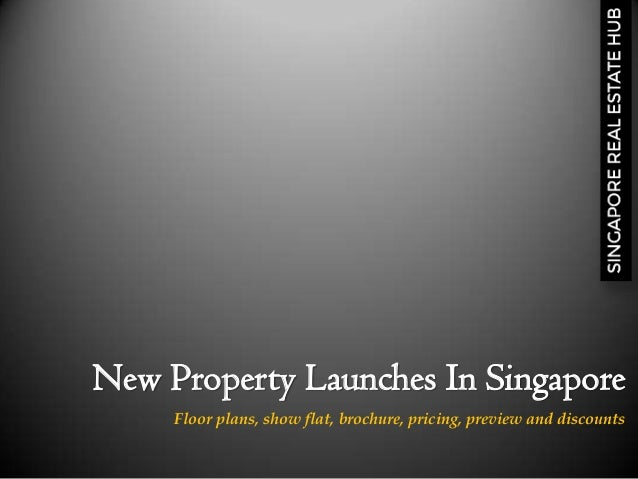 New Property Launches In Singapore  Floor plans, show flat, brochure, pricing, preview and discounts