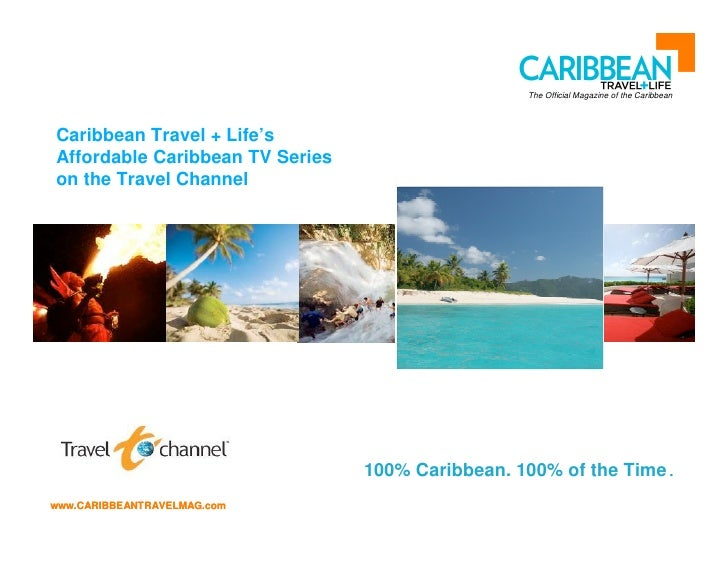 The Official Magazine of the Caribbean     Caribbean Travel + Life's Affordable Caribbean TV Series on the Travel Channel ...