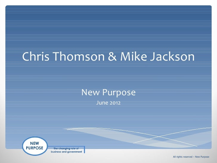 Chris Thomson & Mike Jackson         New Purpose            June 2012                        All rights reserved – New Pur...