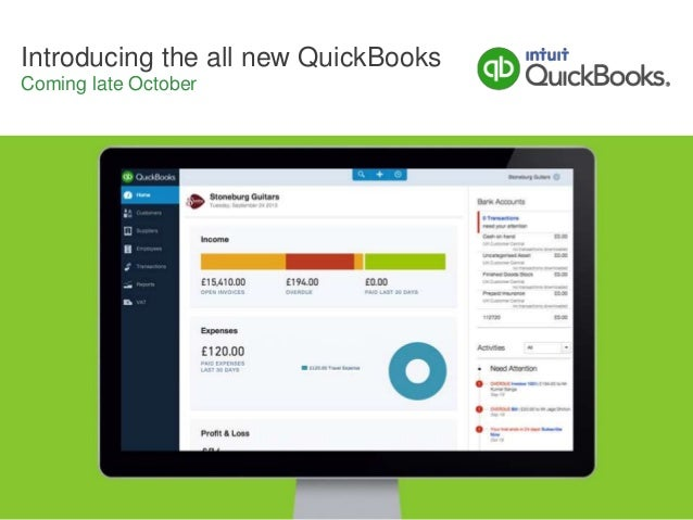 Intuit Proprietary & Confidential1 Introducing the all new QuickBooks Coming late October