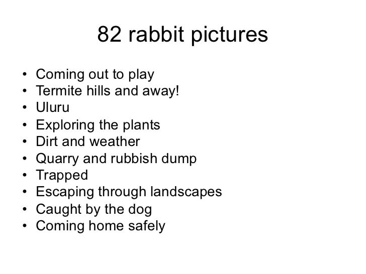 82 rabbit pictures•   Coming out to play•   Termite hills and away!•   Uluru•   Exploring the plants•   Dirt and weather• ...