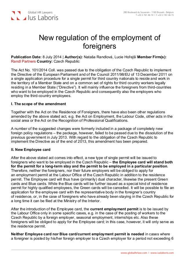 New regulation of the employment of foreigners Publication Date: 8 July 2014 | Author(s): Nataša Randlová, Lucie Hořejší...