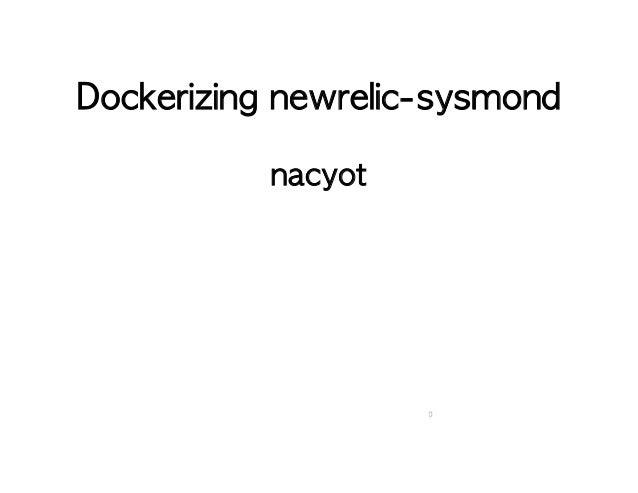 Dockerizing newrelic-sysmond  nacyot  0