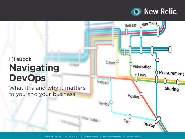 eBook  Navigating  DevOps  What it is and why it matters  to you and your business  © 2014 New Relic, Inc | US +888-643-87...