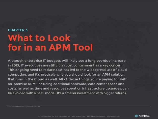CHAPTER 3  What to Look for in an APM Tool Although enterprise IT budgets will likely see a long overdue increase in 2013,...