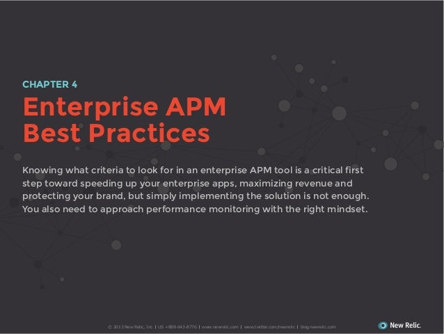 CHAPTER 4  Enterprise APM Best Practices step toward speeding up your enterprise apps, maximizing revenue and protecting y...