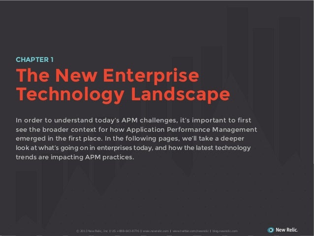 CHAPTER 1  The New Enterprise Technology Landscape In order to understand today's APM challenges, it's important to first ...