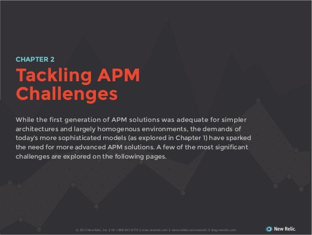 CHAPTER 2  Tackling APM Challenges architectures and largely homogenous environments, the demands of today's more sophisti...