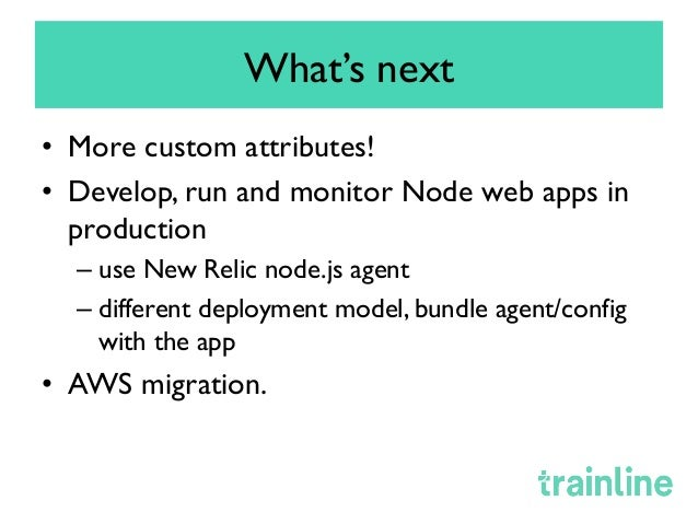 New relic in action at trainline