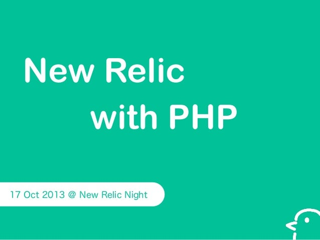 New Relic with PHP 17 Oct 2013 @ New Relic Night