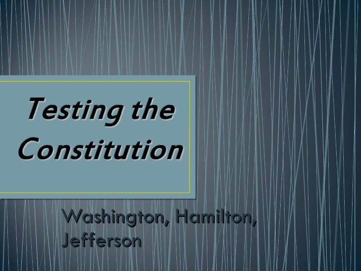 Washington, Hamilton, Jefferson