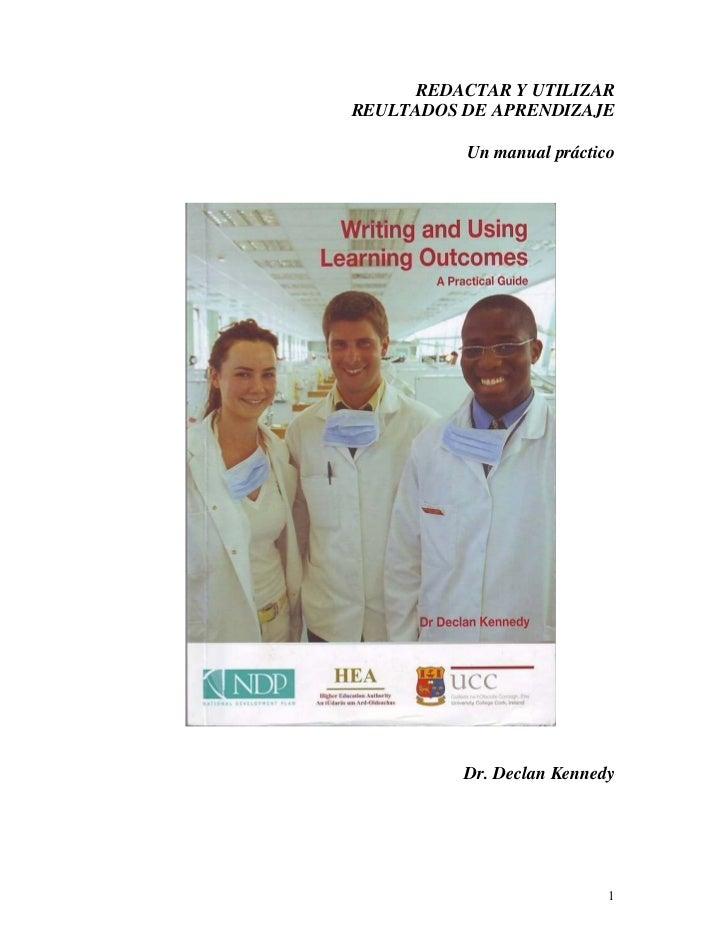 REDACTAR Y UTILIZARREULTADOS DE APRENDIZAJE          Un manual práctico          Dr. Declan Kennedy                       ...