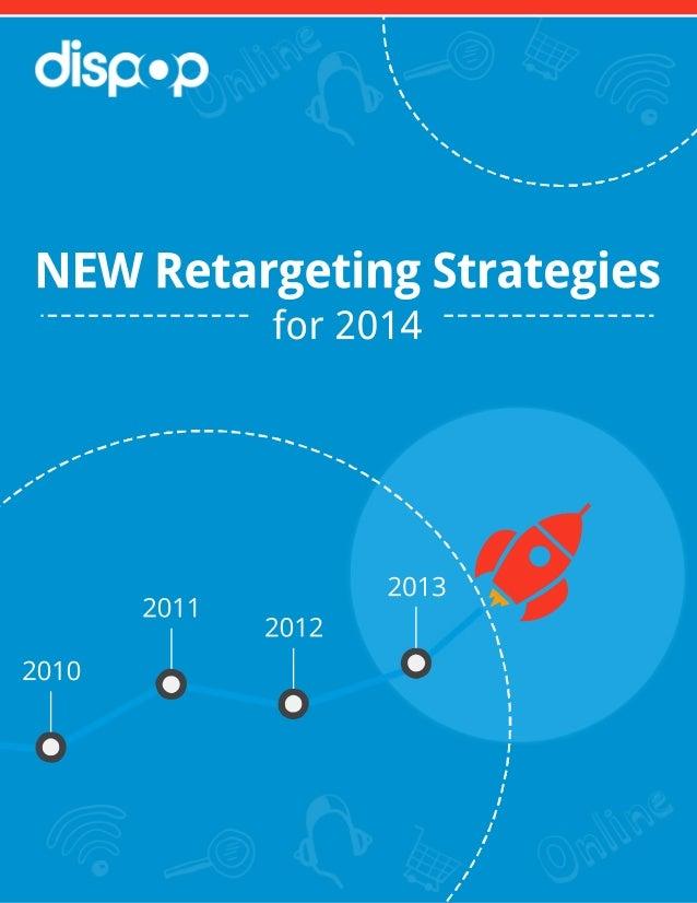 NEWRetargetingStrategies for2014 2011 2012 2013 2010