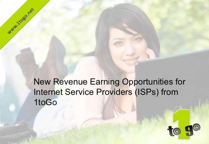 New Revenue Earning Opportunities for Internet Service Providers (ISPs) from 1toGo