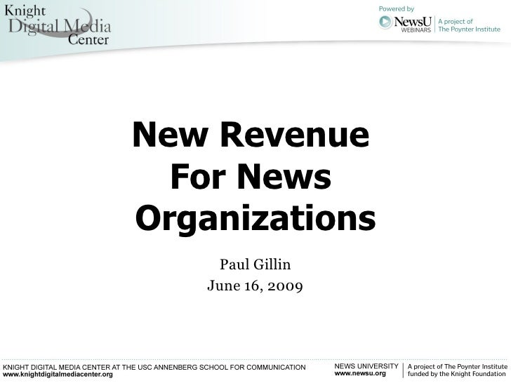 New Revenue  For News  Organizations Paul Gillin June 16, 2009