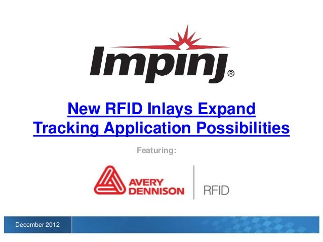 New RFID Inlays Expand     Tracking Application Possibilities                  Featuring:December 2012