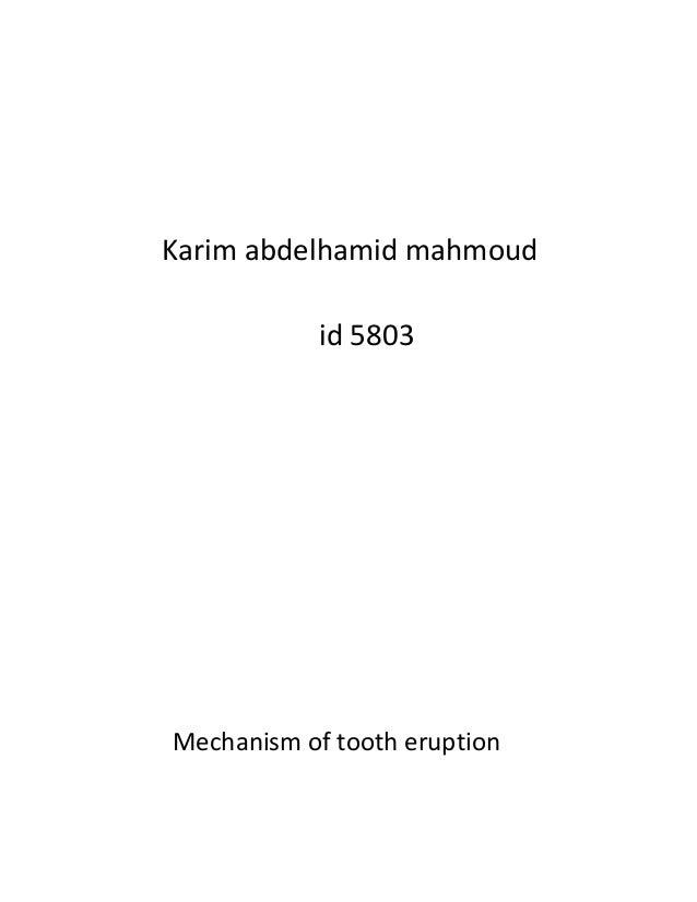 Karim abdelhamid mahmoud id 5803  Mechanism of tooth eruption