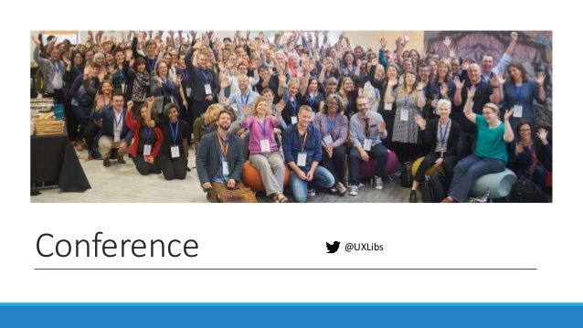 Conference @UXLibs