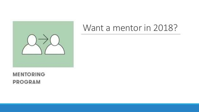 Want a mentor in 2018?
