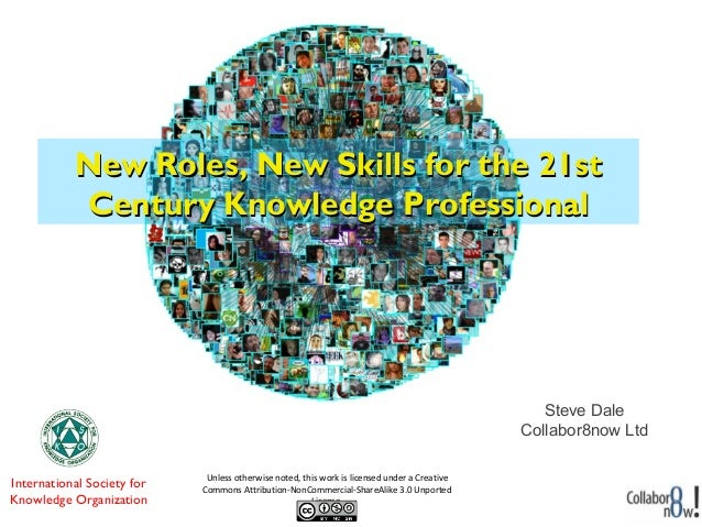 New Roles, New Skills for the 21st           Century Knowledge Professional             19 March 2013                     ...