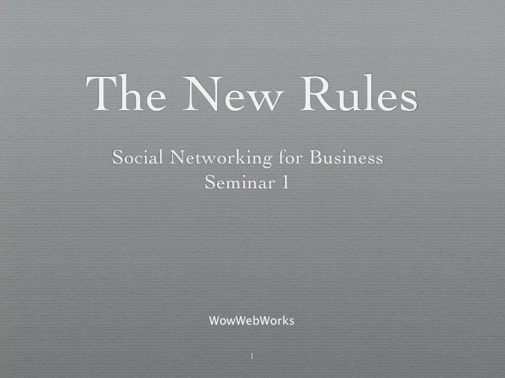 The New Rules  Social Networking for Business            Seminar 1                WowWebWorks                  1