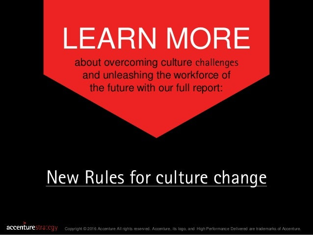 LEARN MORE about overcoming culture challenges and unleashing the workforce of the future with our full report: Copyright ...