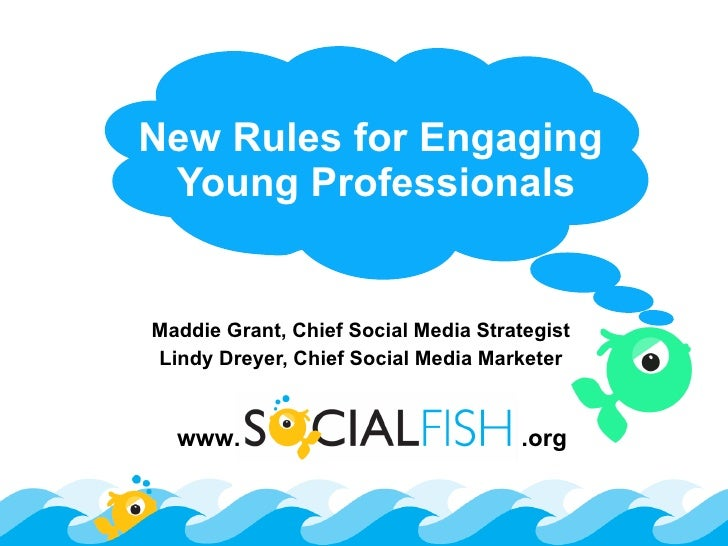 New Rules for Engaging  Young Professionals Maddie Grant, Chief Social Media Strategist Lindy Dreyer, Chief Social Media M...