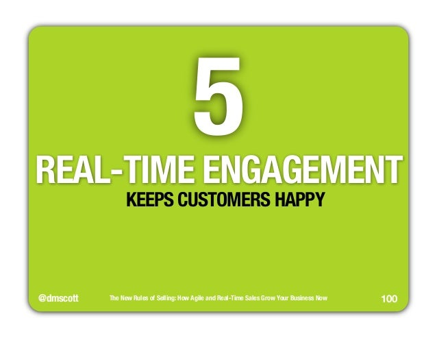 5  REAL-TIME ENGAGEMENT  @dmscott  The New Rules of Selling: How Agile and Real-Time Sales Grow Your Business Now  100  KE...