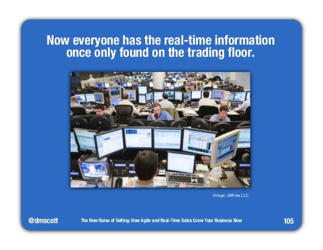 """Now everyone has the real-time information""""  once only found on the trading floor.  @dmscott  The New Rules of Selling: Ho..."""
