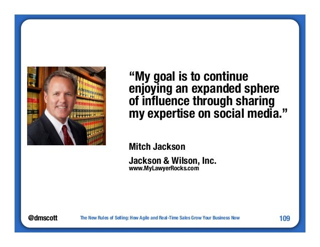 """@dmscott  """"My goal is to continue  enjoying an expanded sphere  of influence through sharing  my expertise on social media..."""