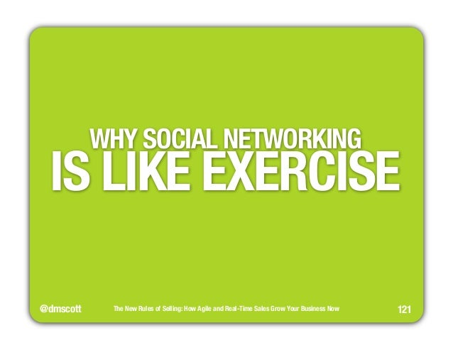 """WHY SOCIAL NETWORKING """" IS LIKE EXERCISE  @dmscott  The New Rules of Selling: How Agile and Real-Time Sales Grow Your Busi..."""