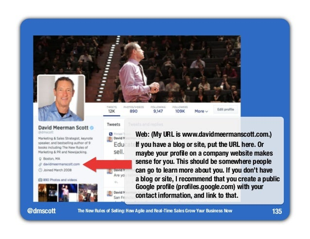 @dmscott  Web: (My URL is www.davidmeermanscott.com.)  If you have a blog or site, put the URL here. Or  maybe your profil...