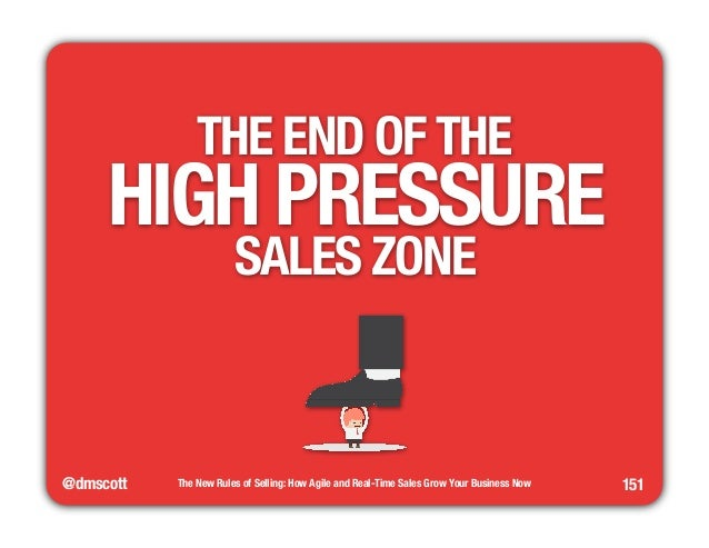 """@dmscott  The New Rules of Selling: How Agile and Real-Time Sales Grow Your Business Now  151  THE END OF THE""""  HIGH PRESS..."""