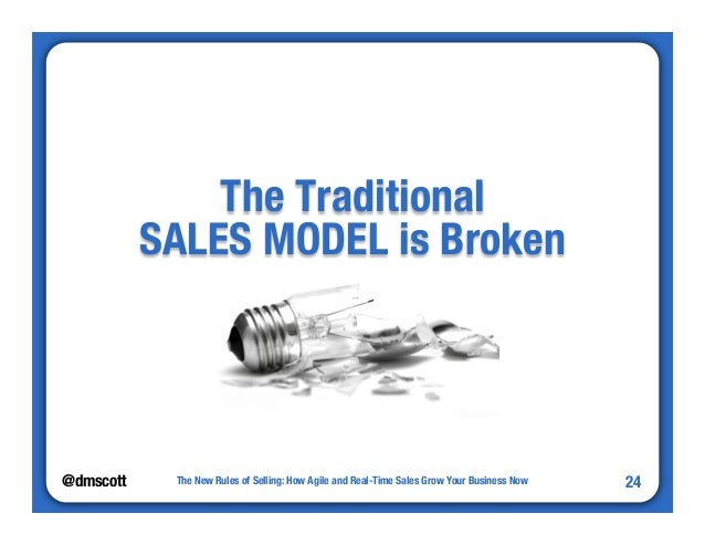 """@dmscott  The New Rules of Selling: How Agile and Real-Time Sales Grow Your Business Now  24  The Traditional""""  SALES MODE..."""
